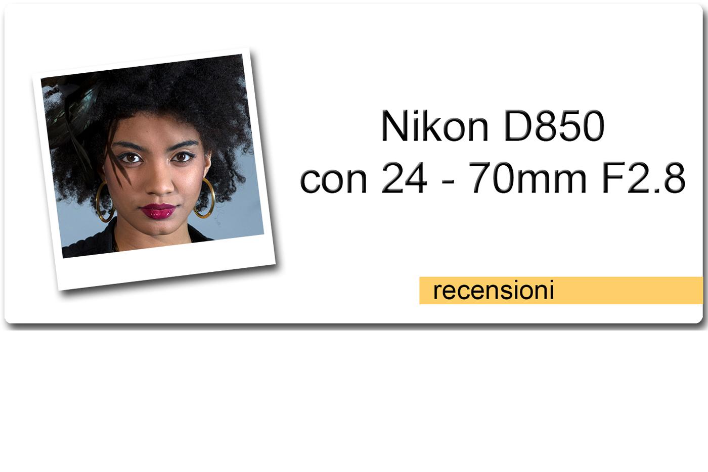 Nikon D850 + Nikkor AF-S 24-70mm F2.8 ED