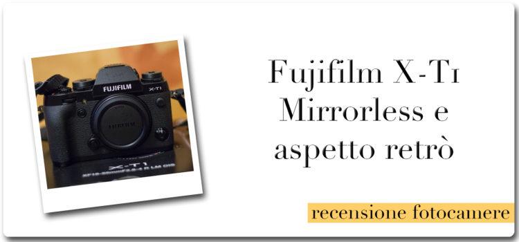 Fujifilm X-T1 Mirrorless e aspetto retrò