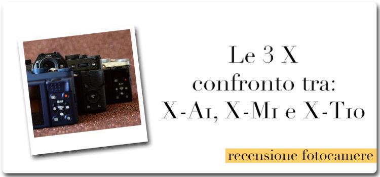 Le tre X – confronto tra: Fujifilm X-A1 X-M1 e X-T10