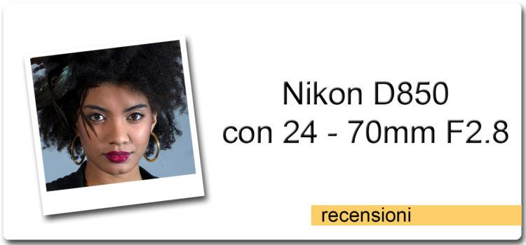 Nikon D850 con Nikkor 24 – 70mm F 2.8 AF-S ED